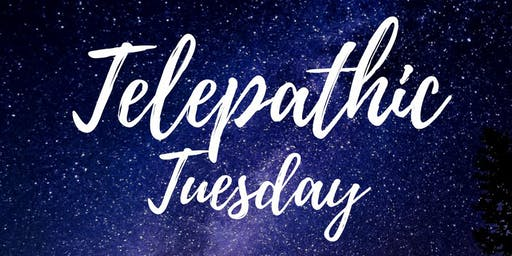 Telepathic Tuesday, August 27