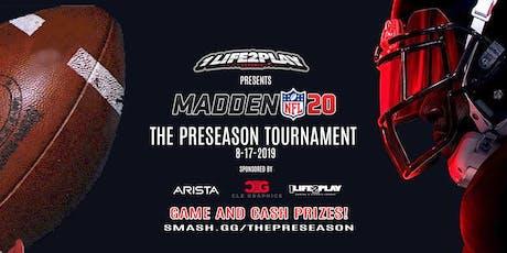 The Preseason Tournament - Madden NFL 20 tickets