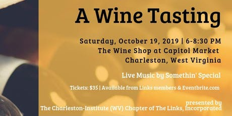 A Wine Tasting with the Charleston-Institute (WV) Chapter of The Links, Incorporated tickets