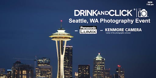 Drink and Click ® Seattle, WA Event with Panasonic and Kenmore Camera