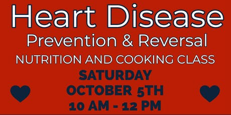 FREE Nutrition Class: Heart Disease Prevention & Reversal tickets