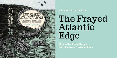 The Frayed Atlantic Edge - Kayaking, Coasts, Nature Writing & Illustration tickets