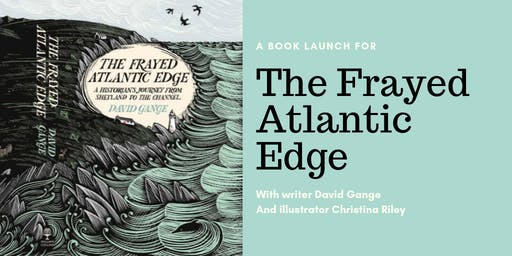 The Frayed Atlantic Edge - Kayaking, Coasts, Nature Writing & Illustration