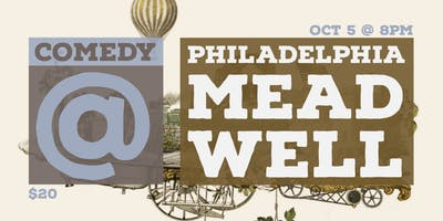 Comedy @ Philadelphia Mead Well