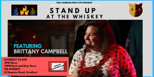 Stand Up at The Whiskey - Featuring Brittany Campbell (10PM) - Dark and Dirty