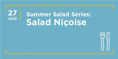 Summer Salad Cooking Class Series: Salad Niçoise, the French Classic tickets