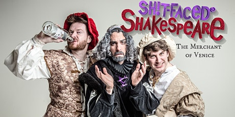 Shit-faced Shakespeare®: The Merchant of Venice / BOS tickets