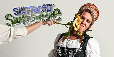Shit-faced Shakespeare®: A Midsummer Night's Dream / BOS tickets