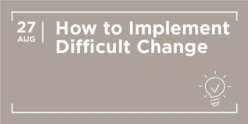 HAYVN WORKSHOP - How to Implement Difficult Change