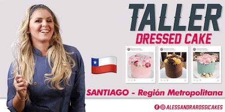 "Taller Reposteras de Éxito ""Dressed Cake"" - SANTIAGO tickets"
