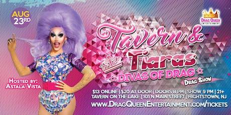Tavern & Tiaras Drag Show - Diva's of Drag! tickets