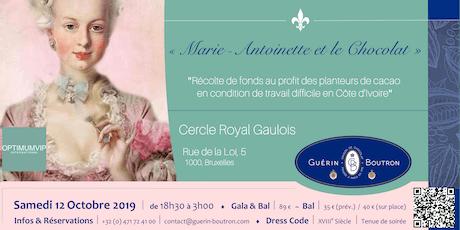 2ème GALA & BAL CHOCOLAT GUÉRIN-BOUTRON « Marie-Antoinette et le chocolat » billets