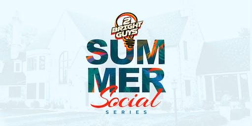 2 Bright Guys - Summer Social Series