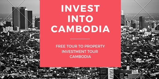 Property Investment Tour to Cambodia