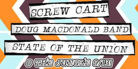 Screw Cart, Doug MacDonald Band, State of the Union tickets