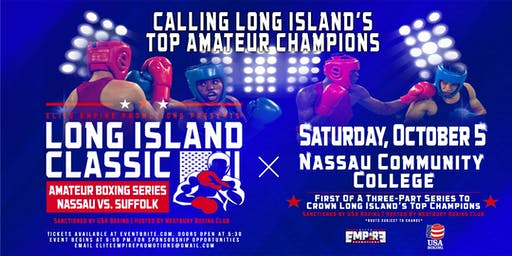 "Elite Empire Presents: ""Long Island Classic"" Amateur Boxing  Series"