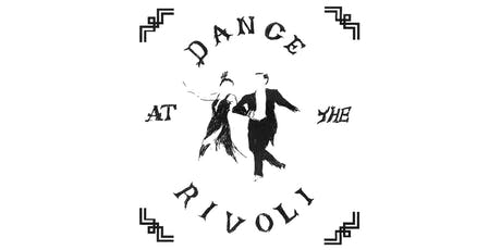 Dance at the Rivoli tickets