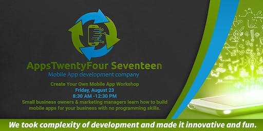 Build A Mobile App For Your Business with No Programing Skills Workshop