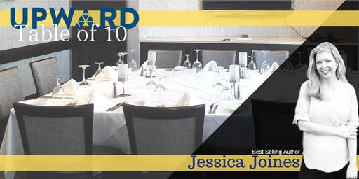 UPWARD Table of 10 with Jessica Joines
