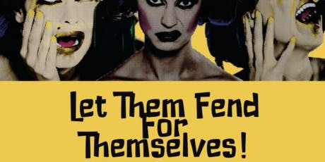 Let Them Fend For Themselves!  tickets