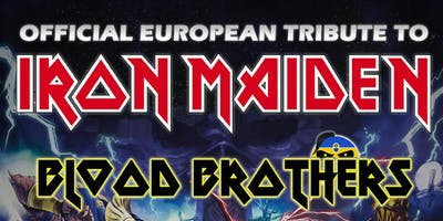 Tribute to Iron Maiden • Blood Brothers • Support: The Bengels