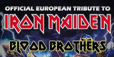 Tribute to Iron Maiden • Blood Brothers • Support: The Bengels Tickets