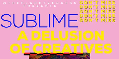 SUBLIME a delusion of creatives tickets