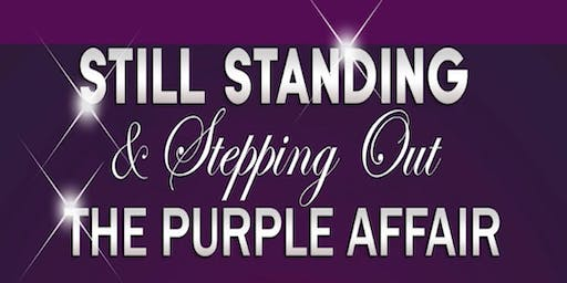 Still Standing & Stepping Out ~  Annual Purple Affair