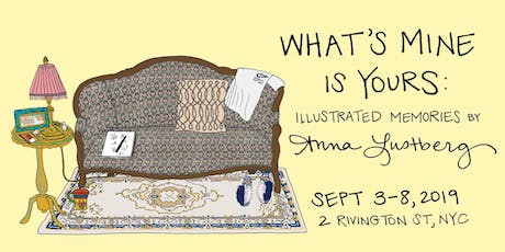 What's Mine is Yours: Illustrated Memories by Anna Lustberg tickets