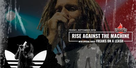 Rise Against the Machine with Freaks on a Leash tickets