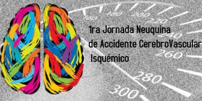 1ra Jornada Neuquina de Accidente Cerebro vascular isquémico