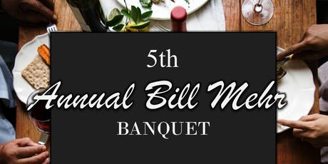 5th Annual Bill Mehr Banquet  tickets