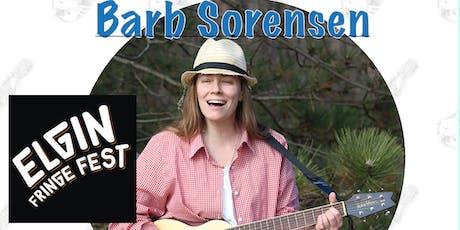 Barb Sorensen concert at the Elgin Fringe Festival 2019! - Saturday,September 14, 9:00 PM tickets