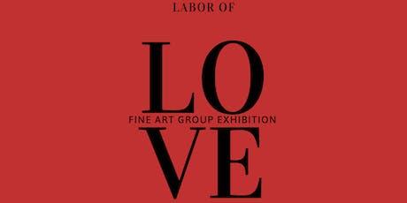Labor of Love: Fine Art Group Exhibition  tickets