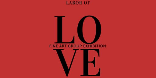 Labor of Love: Fine Art Group Exhibition