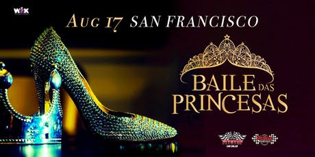 BAILE DAS PRINCESAS - 3rd annual edition tickets