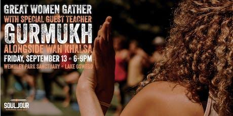 Great Women Gather with Gurmukh & Wah Khalsa tickets