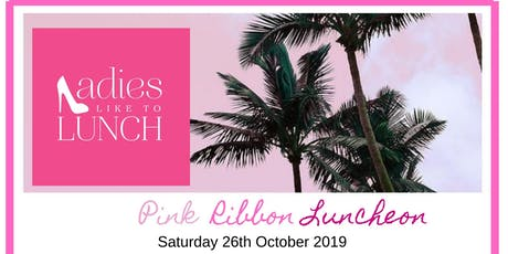 Ladies like to lunch Pink Ribbon event tickets