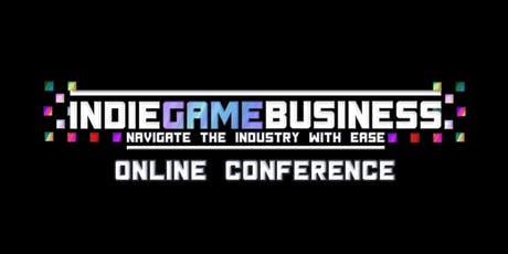 Indie Game Business: Virtual Business Conference tickets