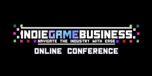 Indie Game Business: Virtual Business Conference