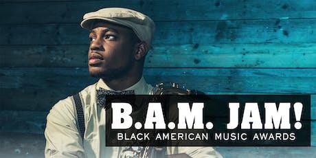 B.A.M JAM! | Black American Music Awards tickets