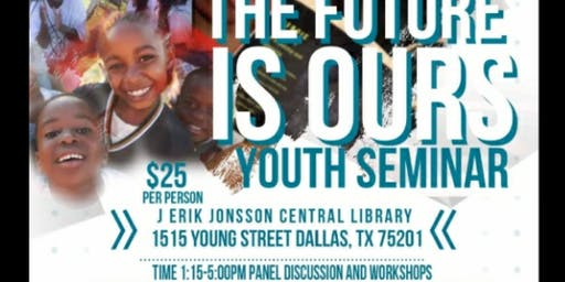"""Dallas  Texas """"The Future Is Ours"""" Community Youth Seminar"""