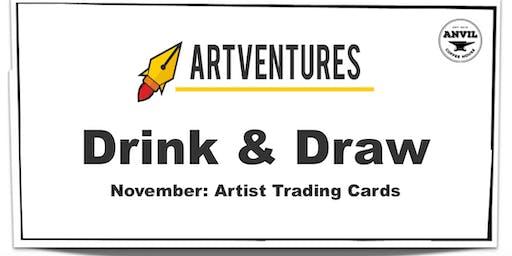ArtVentures Drink & Draw: Artist Trading Cards