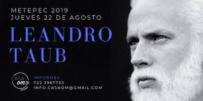 Leandro Taub en Metepec: Jueves 22 de Agosto 2019