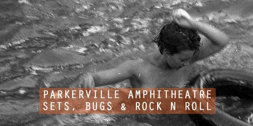 Parkerville: Sets, Bugs and Rock n Roll