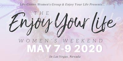 Enjoy Your Life Women's Weekend