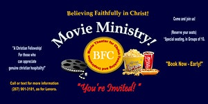 """BFC Family - A """"Movie Ministry"""" & Fellowship!"""
