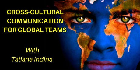 Cross-Cultural Communication Training for Global and Multicultural Teams with Tatiana Indina tickets