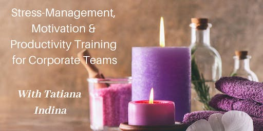 Stress Management, Motivation & Productivity Training