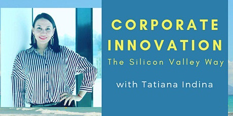 EMPOWERING CORPORATE INNOVATION: The Silicon Valley Way Tickets
